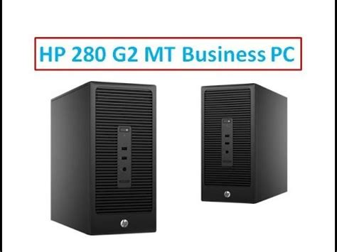 Pc Hp 280mtg2 Pc Only hp 280 g2 mt business pc demo and review