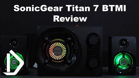 Sonicgear Titan 7 Pro Btmi sonicgear titan 7 btmi review