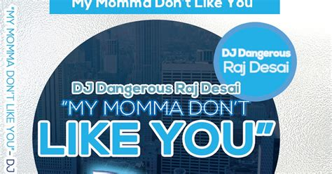 new house music release best new house music 2016 new release dj dangerous raj desai my momma don t