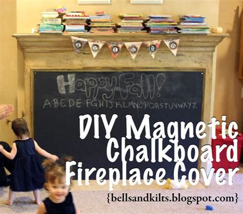 Fireplace Covers For Babies by Diy Magnetic Chalkboard Fireplace Cover Aka Baby