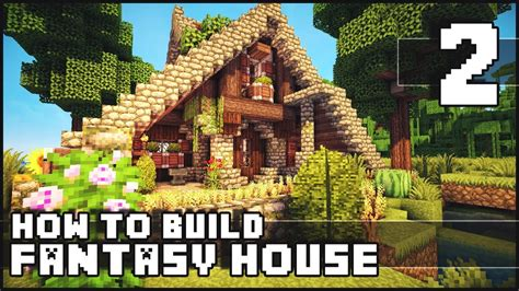 how to build own house minecraft how to build fantasy house part 2