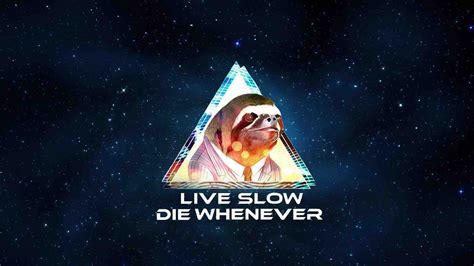 Live Die Whenever Wallpaper 1440p by Wallpaper Wednesday 5 18 Strange Beaver