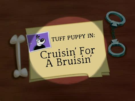 tuff puppy cruisin for a bruisin cruisin for a bruisin t u f f puppy wiki top secret information on t u f f