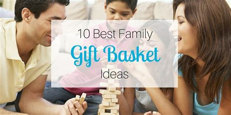 best family gifts for 2014 10 best family gift basket ideas