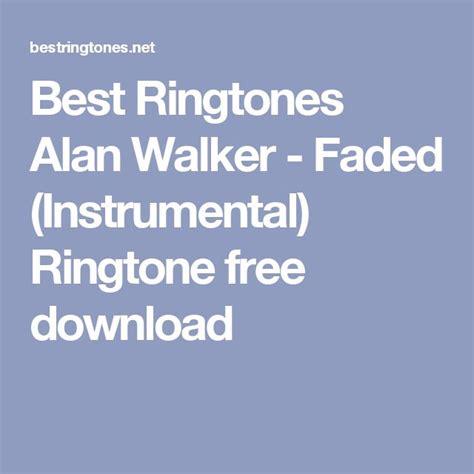 download mp3 alan walker faded instrumental best ringtones alan walker faded instrumental ringtone