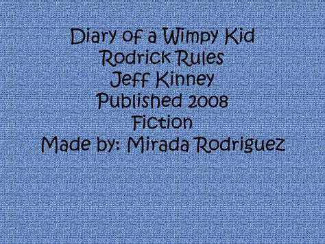 diary of a wimpy kid rodrick book report summary ppt diary of a wimpy kid rodrick jeff kinney