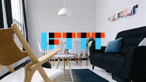 smart home interior design 10 best ifttt recipes for your smart home ifttt 10