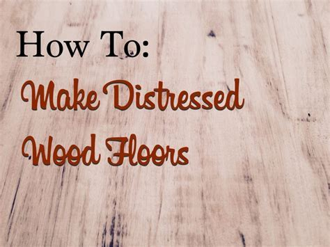 How To: Make Distressed Wood Floors   The Craftsman Blog