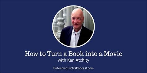 turn pictures into a book 107 how to turn a book into a with ken atchity