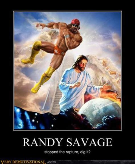 Randy Savage Meme - funny demotivational posters part 21 damn cool pictures