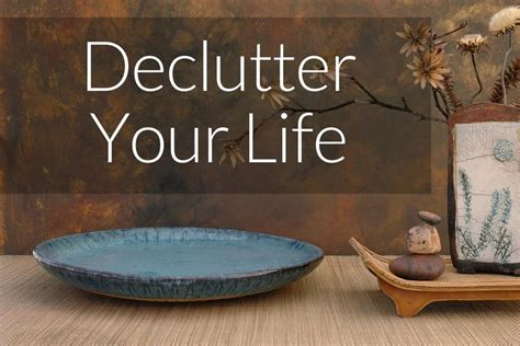 declutter your home quotes for your home declutter quotesgram