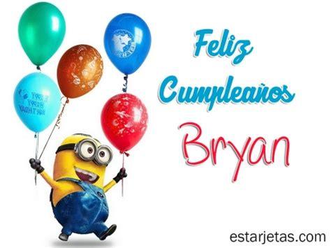 Imagenes Feliz Cumpleaños Bryan | fel 237 z cumplea 241 os bryan 4 im 225 genes de estarjetas com
