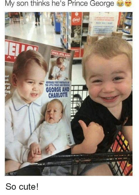 Prince George Meme - my son thinks he s prince george tos george and charlotte