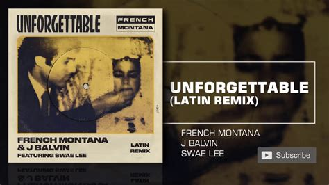 j balvin unforgettable french montana j balvin unforgettable latin remix ft