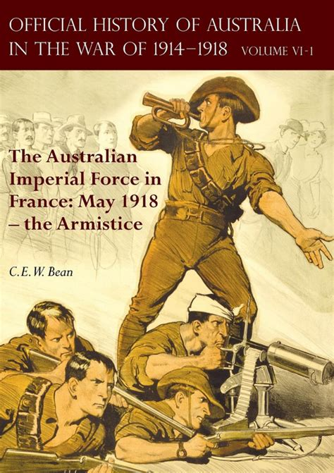 the official history of official history of australia in the war of 1914 1918volume vi the australian imperial force