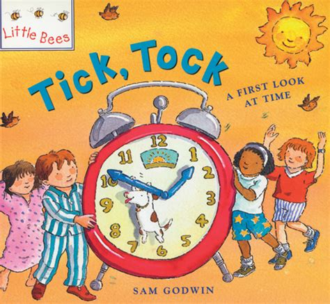 tick tock its about time books tick tock a look at time childrens book reviews