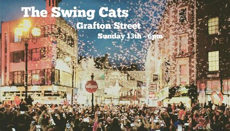 swing cats the swing cats grafton street the swing cats