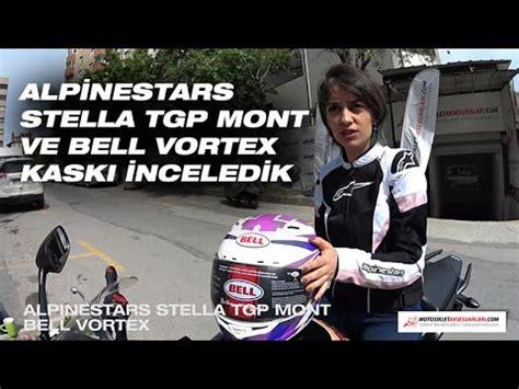 alpinestars stella tgp mont ve bell vortex kaski inceledik
