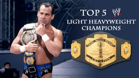 Light Heavyweight by Top 5 Wwf Light Heavyweight Chions Cxf Culture
