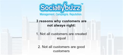 here are 3 reasons why customers are not always right and how to retain the right ones social