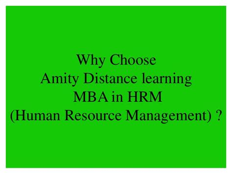 Why You Choose Mba Course by Amity Distance Learning Mba In Hrm Human Resource