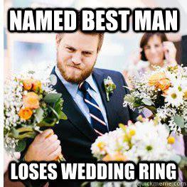 Wedding Ring Meme - named best man loses wedding ring ugliest flower girl