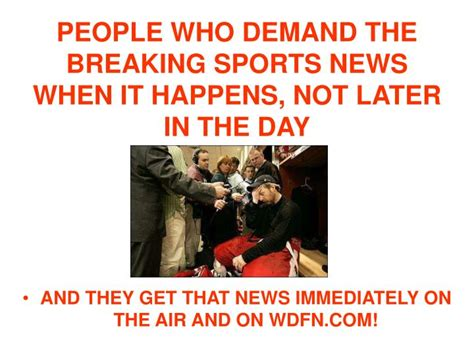 Breaking News To Serve 45 Days by Ppt Who Is The Sports Radio 1130 Wdfn Listener