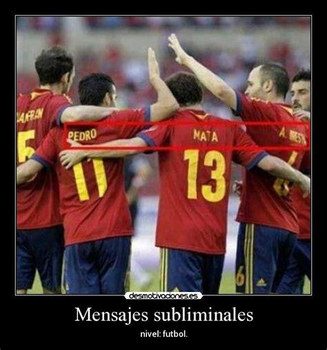 Mensajes Subliminales Futbol | mensajes subliminales desmotivaciones