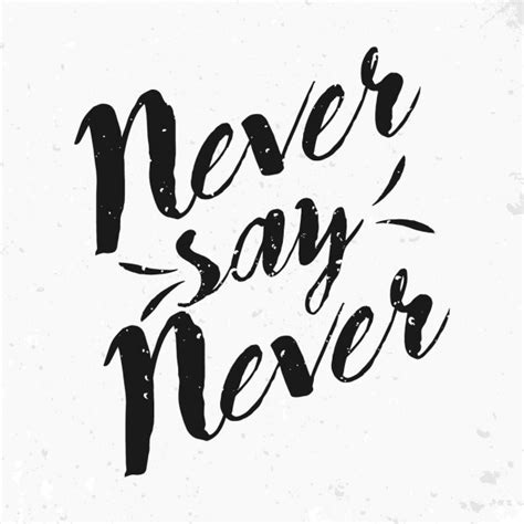 never say never never say never quote vector free download