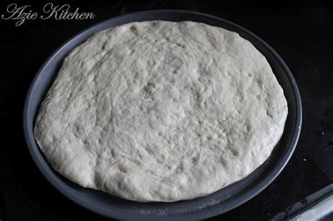 membuat pizza dough jom belajar membuat homemade pizza dough azie kitchen