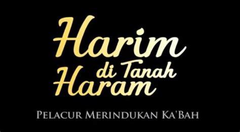 film bioskop yang tayang hari ini di bandung sinopsis film indonesia terbaru quot harim di tanah haram