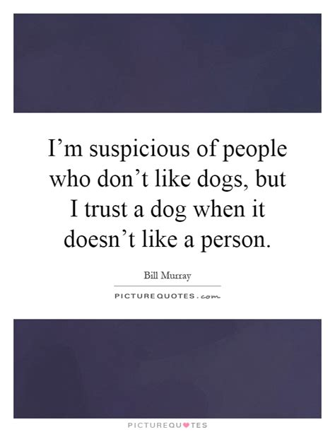 i dont like dogs trust quotes trust sayings trust picture quotes page 41