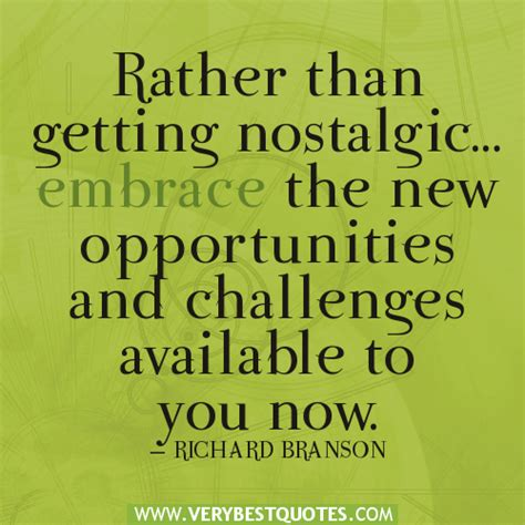 get a new challenge opportunities and challenges quotes quotesgram
