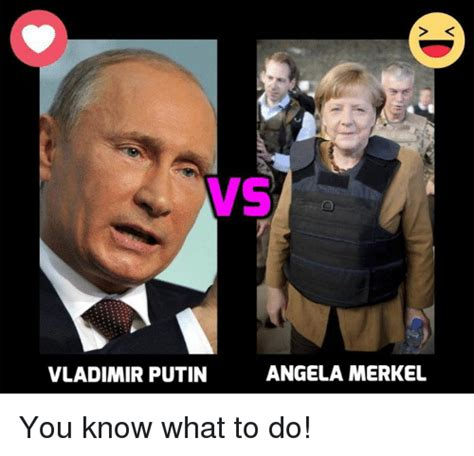 You Know What To Do Meme - vs angela merkel vladimir putin you know what to do