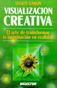 libro visualizacion creativa evolucion consciente quot visualizacion creativa quot de shakti gawain