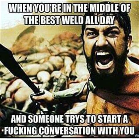 Welder Meme - 91 best images about welding on pinterest funny miller