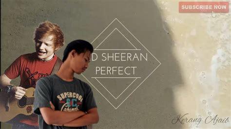 ed sheeran perfect soundtrack film apa music cover ed sheeran perfect youtube