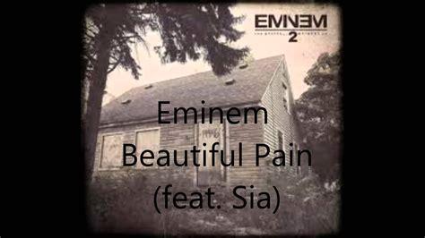eminem heat lyrics eminem beautiful pain feat sia full audio lyrics