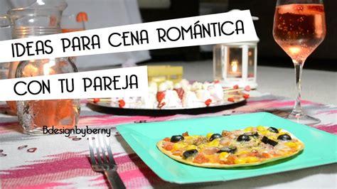 ideas cena romantica en casa ideas para preparar una cena rom 225 ntica en pareja san