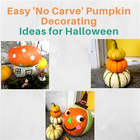 10 Easy No Carve Pumpkin Easy No Carve Pumpkin Decorating Ideas For