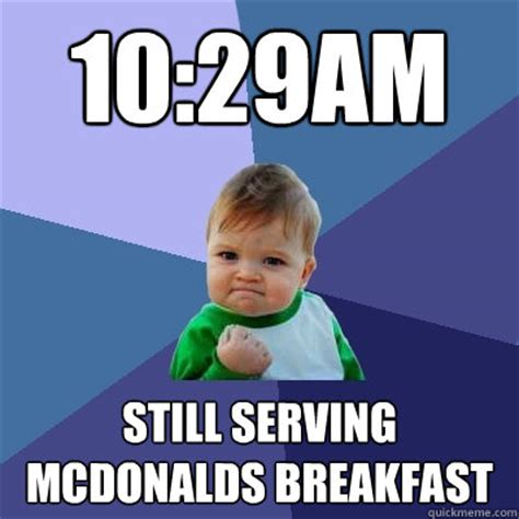 10 29am still serving mcdonalds breakfast success kid