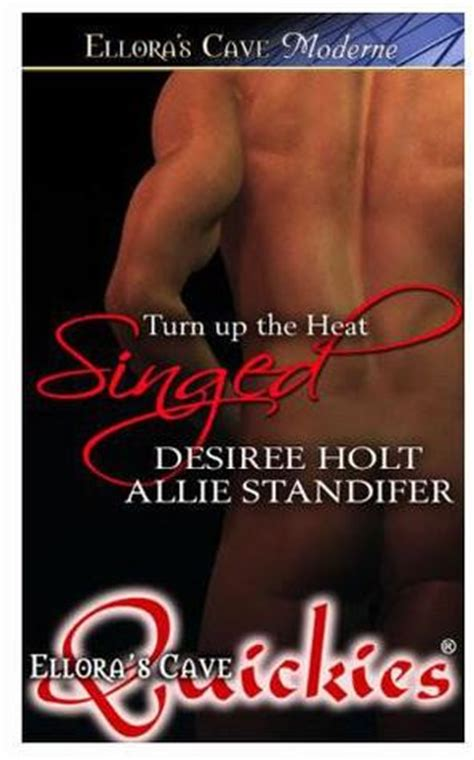 turn on the heat crime books singed turn up the heat 3 by desiree holt reviews