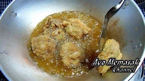 resep   membuat ayam goreng crispy gurih youtube