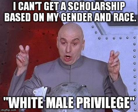 Privilege Meme - racism against whites girlsaskguys