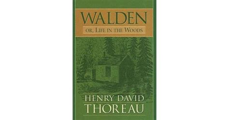 from the book walden quot walden quot by henry david thoreau the 50 greatest