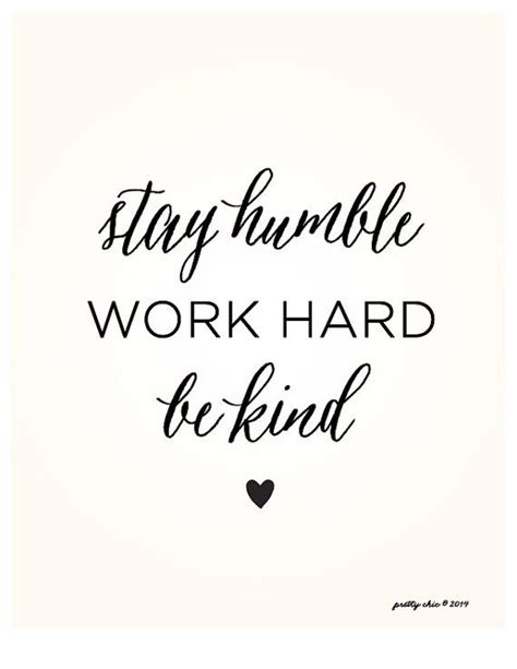 printable work quotes stay humble work hard be kind inspirational art print