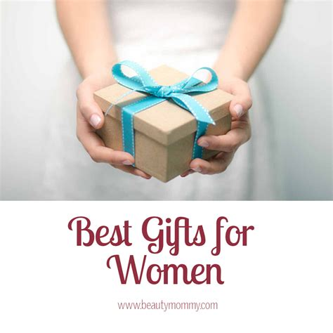 best gifts 2016 best gifts for women beautymommy