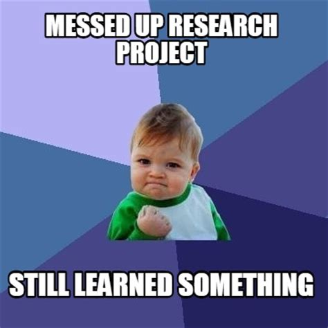 Who Still Up Meme - meme creator messed up research project still learned