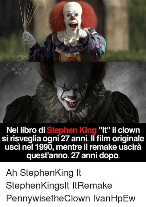 Stephen King Meme - funny clown memes of 2017 on sizzle creepy meme