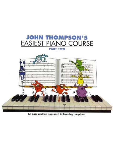 john thompsons easiest piano 1783056525 john thompson s easiest piano course part 2 revised edition piano tutor tutors wmr000187